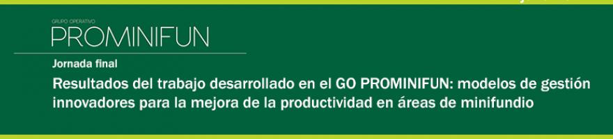 Jornada final del Grupo Operativo PROMINIFUN: modelos innovadores para la mejora de la productividad en áreas de minifundio